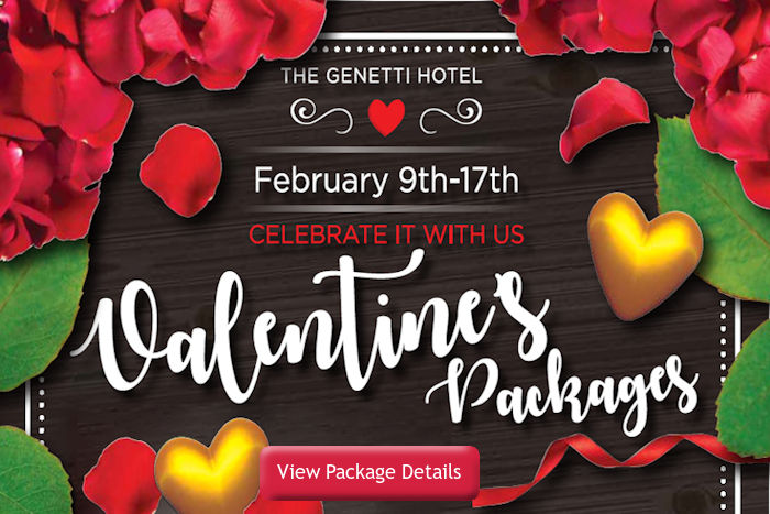 2018 Valentines Packages from The Genetti Hotel and Suites
